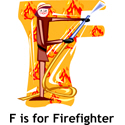 F For Firefighter