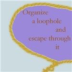 Organize a loophole