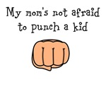 My Mom's Not Afraid to Punch a Kid
