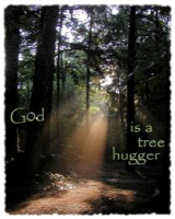 God is a tree hugger - various designs!