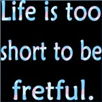 Life is 2 Short