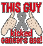 Brain Tumor This Guy Kicked Cancer Shirts