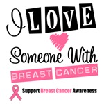 I Love Someone With Breast Cancer Tees & Gifts