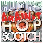 Hunks Against Hopscotch