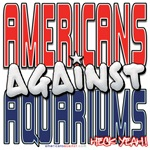 Americans Against Aquariums [APPAREL]