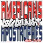 Americans Against Apostrophes [APPAREL]