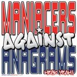 Maniacers Against Anagrams [SWAG]