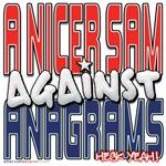 A Nicer Sam Against Anagrams [SWAG]