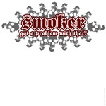 Smoker - Got a problem with that?