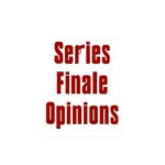 Series Finale Opinions