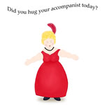Did You Hug Your Accompanist Today?