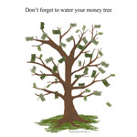 Don't Forget to Water Your Money Tree