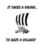 It takes a viking to raze a village!