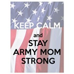 Keep Calm and Stay Army Mom Strong