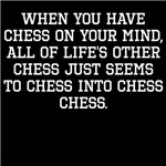 When You Have Chess On Your Mind