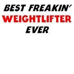 Best Freakin' Weightlifter Ever