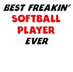 Best Freakin' Softball Player Ever