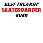 Best Freakin' Skateboarder Ever