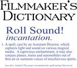 Filmmaker's Dictionary: Roll Sound!