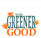 For the Greener Good