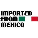 Imported From Mexico T-Shirts