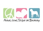 Peace, Love, Dogue de Bordeaux