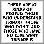 There are 10 kinds of people...trinary