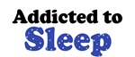Addicted to Sleep