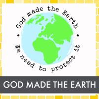 God Made The Earth, We Need to Protect It