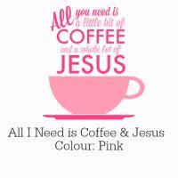Coffee and Jesus Pink Design