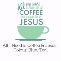 Coffee and Jesus Teal Design
