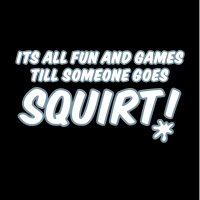 Fun and Games, Squirt