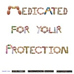 Medicated for Your Protection Light Clothing