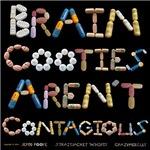 Brain Cooties Aren't Contagious (Dark)