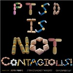 PTSD Is NOT Contagious