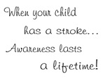 Awareness lasts/Child stroke