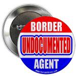 Undocumented Border Agent Border Patrol Buttons