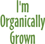 I'm Organically Grown