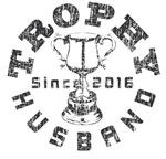Trophy Husband Since 2016