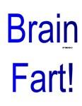 Brain Fart!