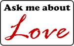 Ask Me About Love