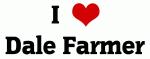 I Love Dale Farmer