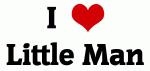 I Love Little Man