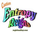 Entropy Reigns