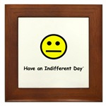 Have an Indifferent Day