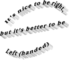 Better to be Left-handed