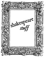 Shakespeare Stuff