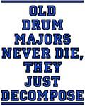 Old Drum Majors Never Die