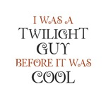 I Was A Twilight Guy Before It Was Cool