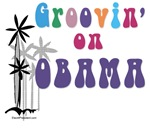 Groovin on Obama Shirts, Buttons and Stickers